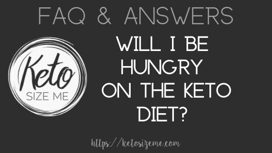 Test question - Will I be hungry on the keto diet