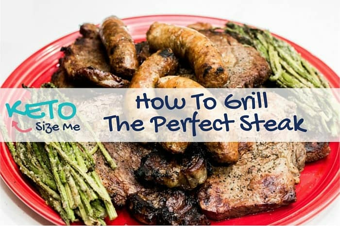 Text reads Learn how to grill the perfect steak! Image of steak, sausage, and asparagus on a platter