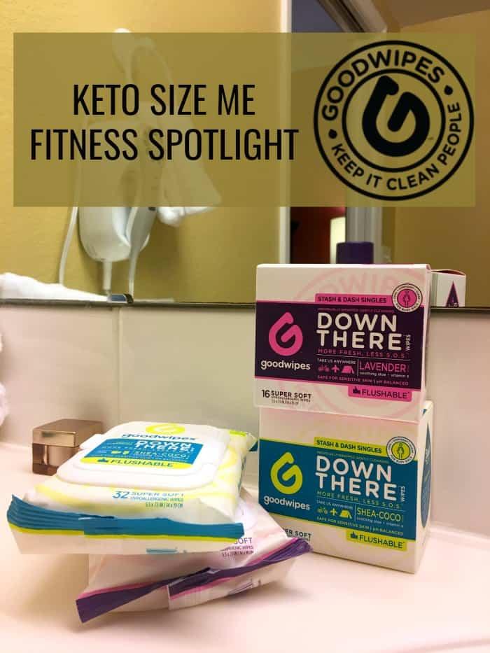 Keto Size Me Fitness Spotlight - Goodwipes